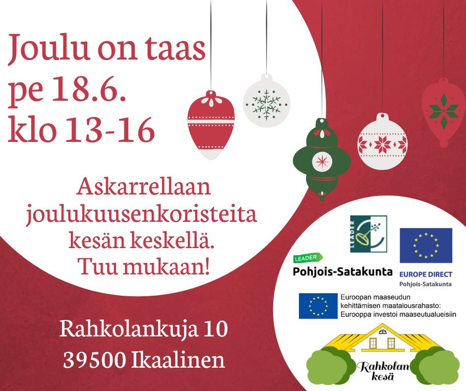joulu on taas askartelupajan mainos pe 18.6. klo 13-16 Ikaalisissa Rahkolankuja 10