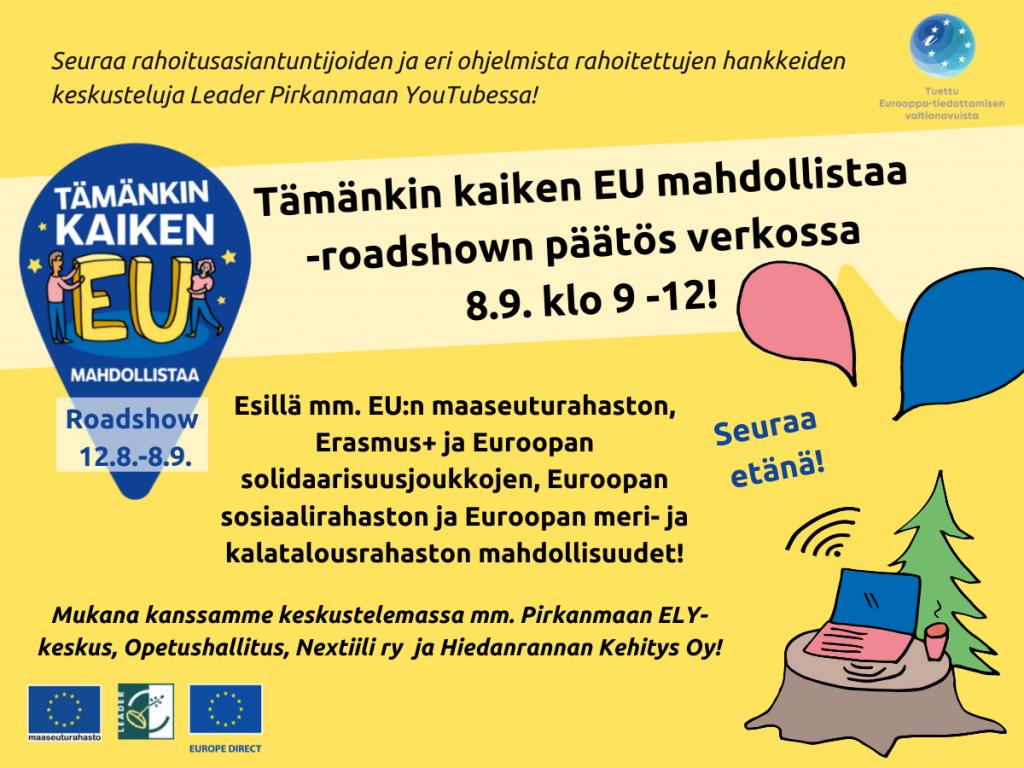 Mainos Tämänkin kaiken EU Mahdollistaa Roadshow päätöstilaisuudesta
